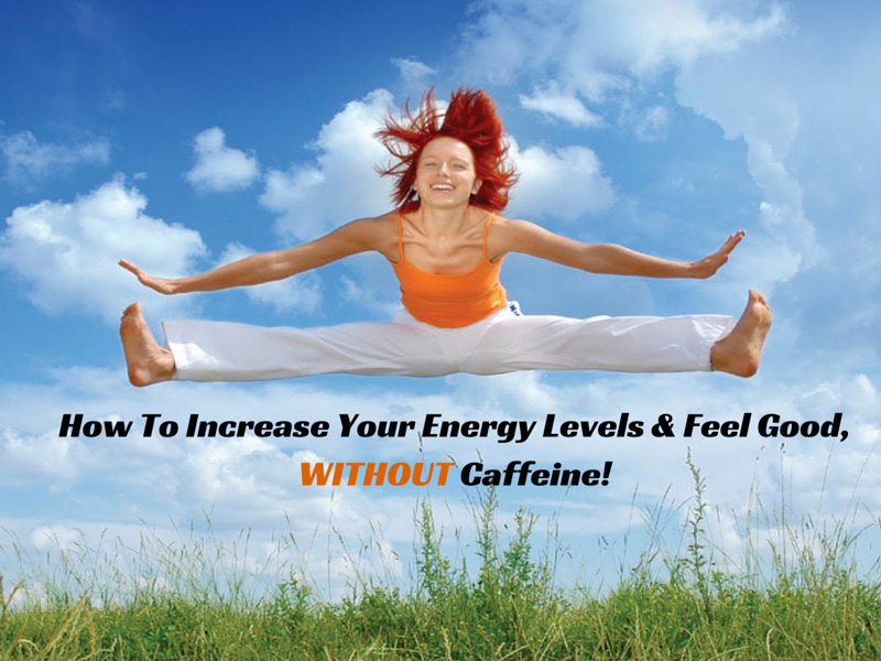 increase-energy-levels-without-caffeine