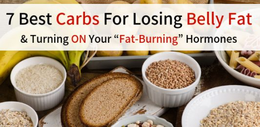 "7 Best Carbs For Losing Belly Fat & Turning ON Your ""Fat-Burning"" Hormones"