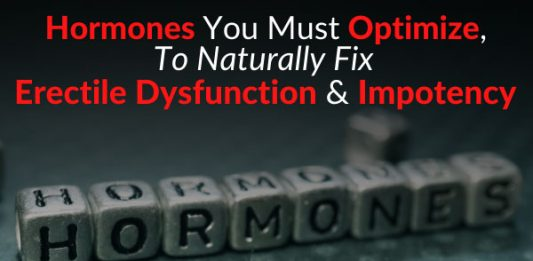 Hormones You Must Optimize, To Naturally Fix Erectile Dysfunction & Impotency