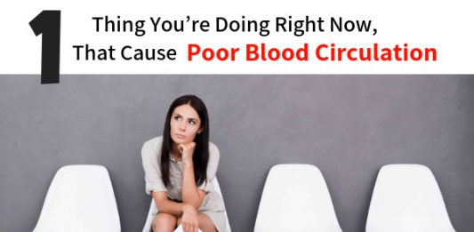 1 Thing You're Doing Right Now, That Cause Poor Blood Circulation