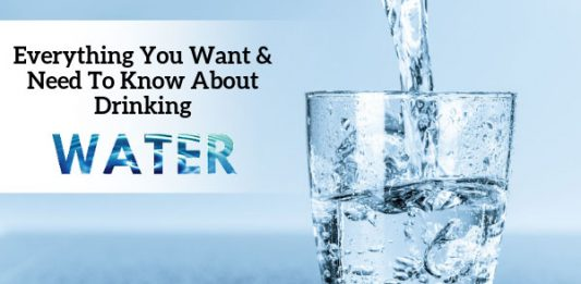 Everything You Want & Need To Know About Drinking Water