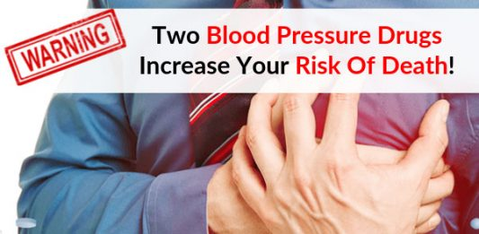 WARNING: Two Blood Pressure Drugs Increase Your Risk Of Death!
