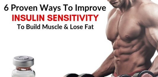 6 Proven Ways To Improve Insulin Sensitivity To Build Muscle & Lose Fat