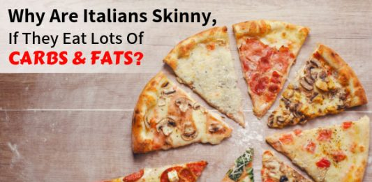 Why Are Italians Skinny, If They Eat Lots Of Carbs & Fats?