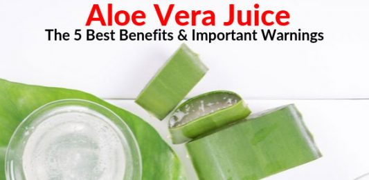 Aloe Vera Juice - The 5 Best Benefits & Important Warnings