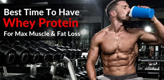 Best Time To Have Whey Protein For Max Muscle & Fat Loss