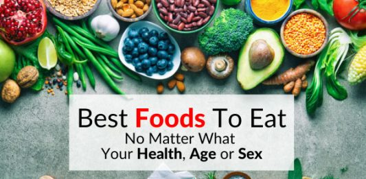Best Foods To Eat No Matter What Your Health, Age or Sex