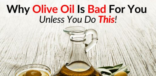 Why Olive Oil Is Bad For You, Unless You Do This