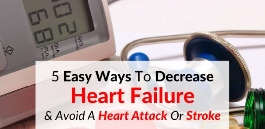 5 Easy Ways To Decrease Heart Failure & Avoid A Heart Attack Or Stroke