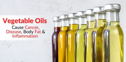 Vegetable Oils Cause Cancer, Disease, Body Fat & Inflammation