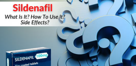 Sildenafil - What Is It, How To Use It, Side Effects