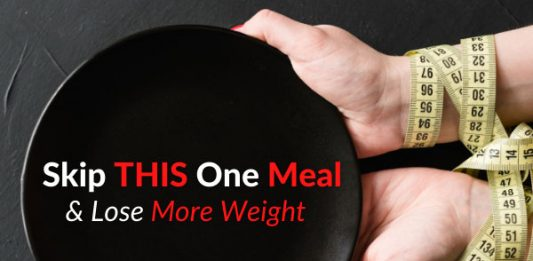 Skip THIS One Meal & Lose More Weight