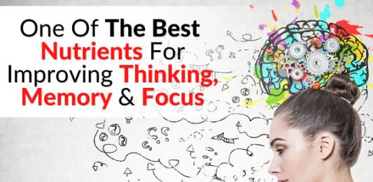 One Of The Best Nutrients For Improving Thinking, Memory & Focus