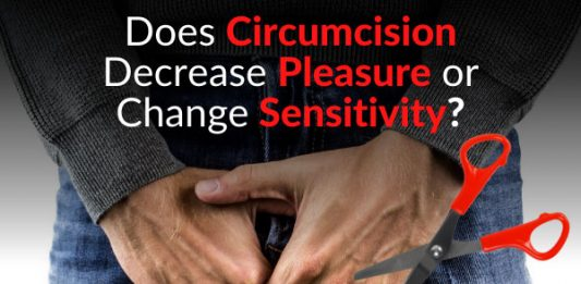 Does Circumcision Decrease Pleasure or Change Sensitivity?